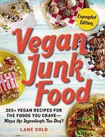 Vegan Junk Food, Expanded Edition Cookbook