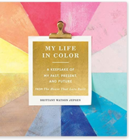 My Life in Color (Guided Journal): A Keepsake of My Past, Present, and Future