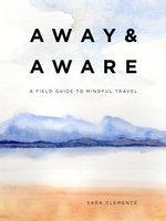 Away and aware