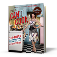 The Can't Cook Book: Recipes For the Absolutely Terrified! by Jessica Seinfeld
