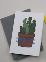 You're Kinda Prickly But I Still Love You Card