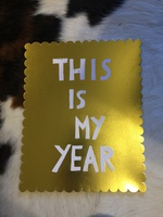 This Is My Year print