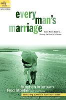 Every Man's Marriage Every Man's Guide to Winning the Heart of a Woman
